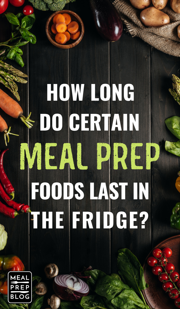 How long do certain meal prep foods last in the refrigerator, easy meeal prep tips for beginners #mealprep #mealpreplife #mealprepsunday #mealprepping #mealprepideas