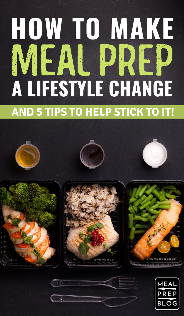 How To Make Meal Prep A Lifestyle Change (And Tips To Stick To It!), Easy Meal Prepping Ideas #mealprep #mealprepsunday #mealprepideas #mealprepping #mealpreplife